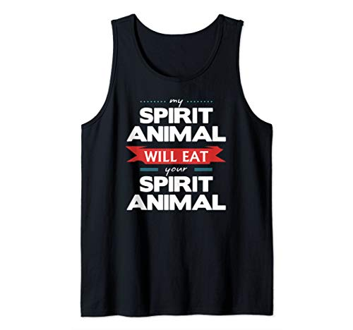 My Spirit Animal Will Eat Your Spirit Animal Funny Tank Top