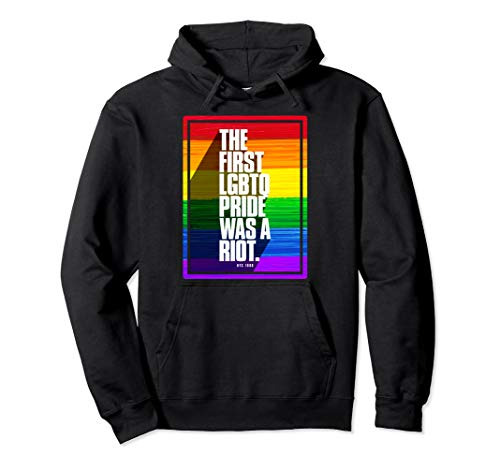 The First LGBTQ Pride Was A Riot Pullover Hoodie