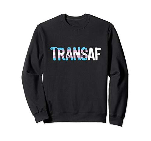 TRANS AF Trans as Fuck Transgender Pride Sweatshirt