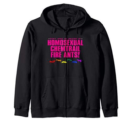 Homosexual Chemtrail Fire Ants Zip Hoodie