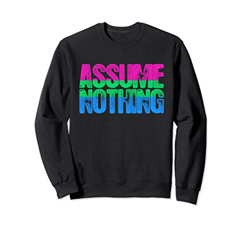 Assume Nothing Polysexual Pride Sweatshirt