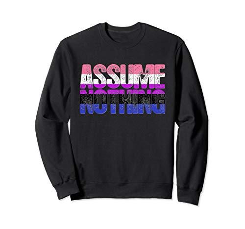 Assume Nothing Genderfluid Pride Sweatshirt