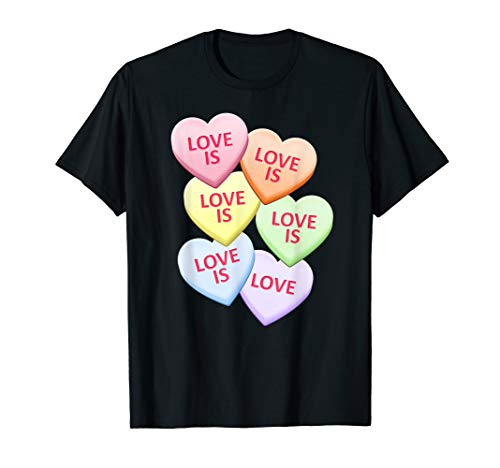 Love Is Love Gay Pride Candy Heart Valentine's Day T-Shirt