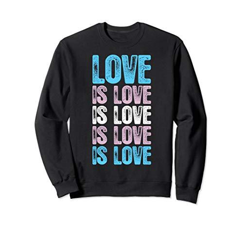 Love is Love is Love Transgender Pride Sweatshirt