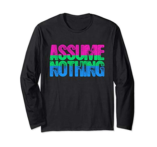 Assume Nothing Polysexual Pride Long Sleeve T-Shirt