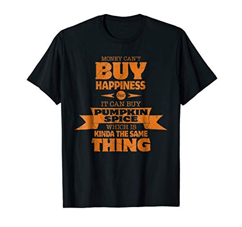 Funny Pumpkin Spice Quote T-Shirt