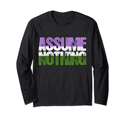 Assume Nothing Genderqueer Pride Long Sleeve T-Shirt