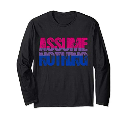 Assume Nothing - Bisexual Pride Long Sleeve T-Shirt