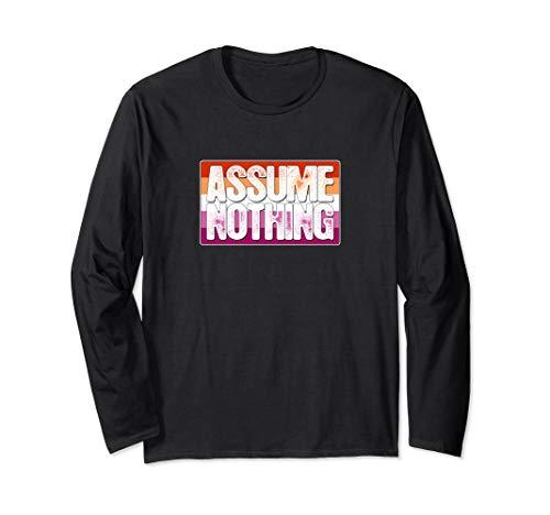 Assume Nothing Lesbian Pride Flag Long Sleeve T-Shirt