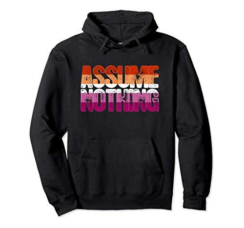 Assume Nothing Lesbian Pride Pullover Hoodie