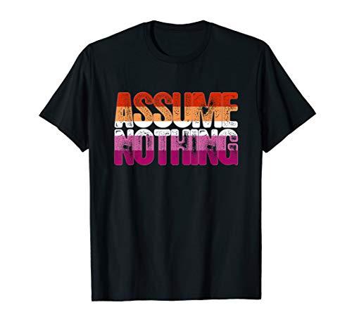 Assume Nothing Lesbian Pride T-Shirt