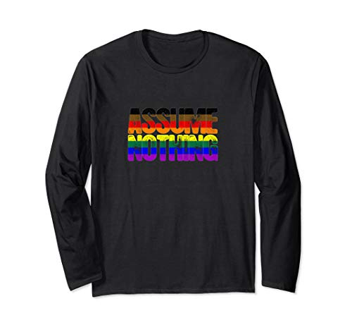 Assume Nothing Philly LGBTQ Gay Pride Flag Long Sleeve T-Shirt