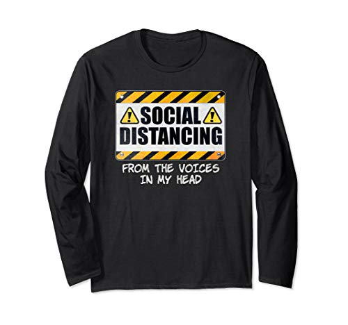 Social Distancing from the Voices In My Head Long Sleeve T-Shirt