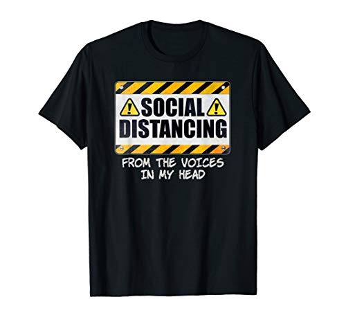 Social Distancing from the Voices In My Head T-Shirt