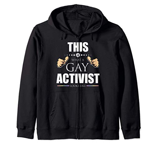 This is What a Gay Activist Looks Like LGBTQ Pride Zip Hoodie