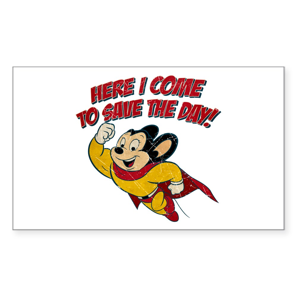 Mighty Mouse - Here I Come to Save the Day Rectangle Sticker