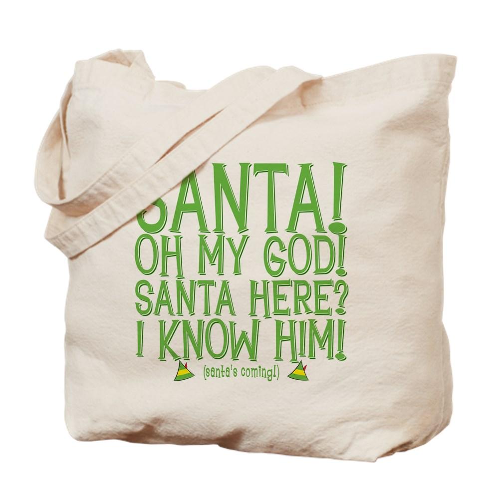 Santa's Coming! I Know Him! Tote Bag