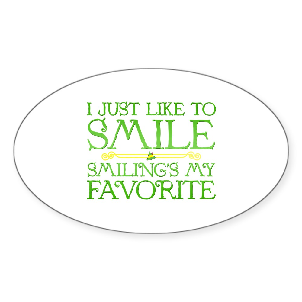 I Just Like to Smile, Smiling's My Favorite Oval Sticker