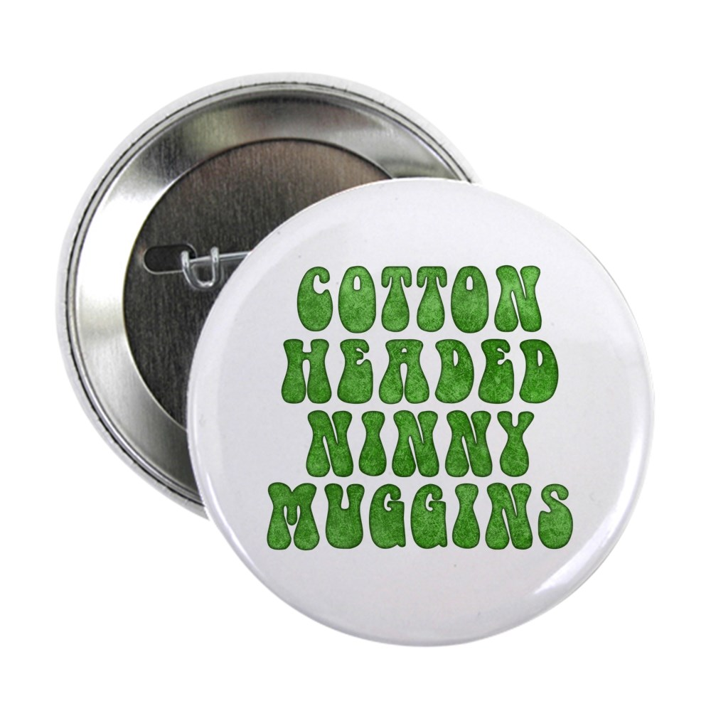 Cotton Headed Ninny Muggins 2.25