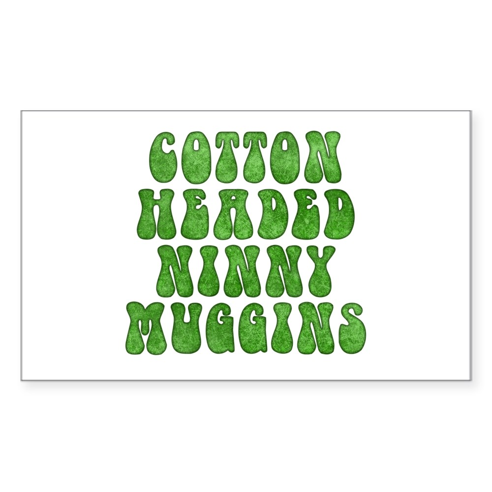 Cotton Headed Ninny Muggins Rectangle Sticker