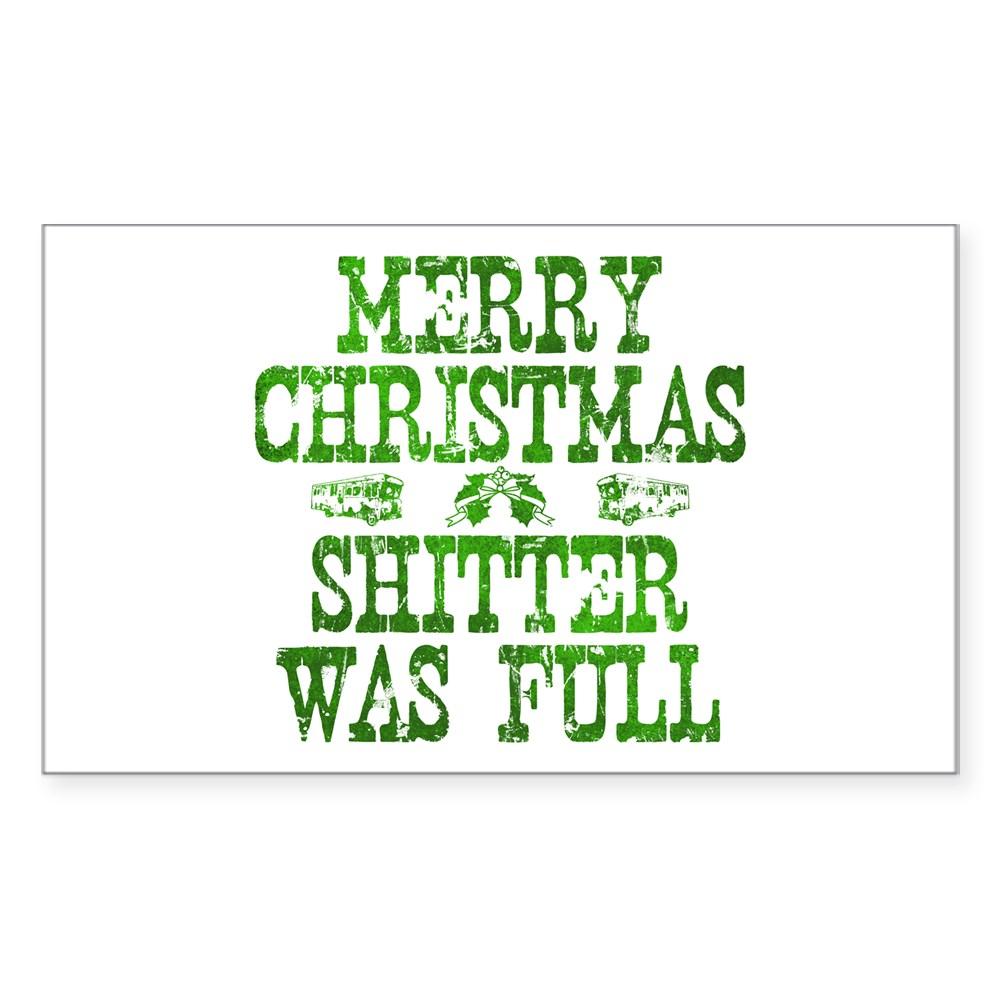 Merry Christmas. Shitter Was Full Rectangle Sticker