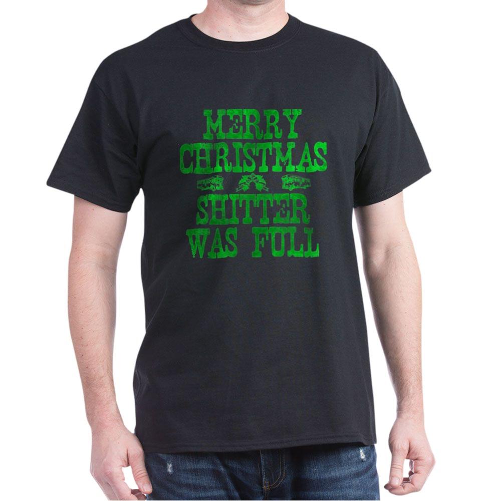 Merry Christmas. Shitter Was Full Dark T-Shirt