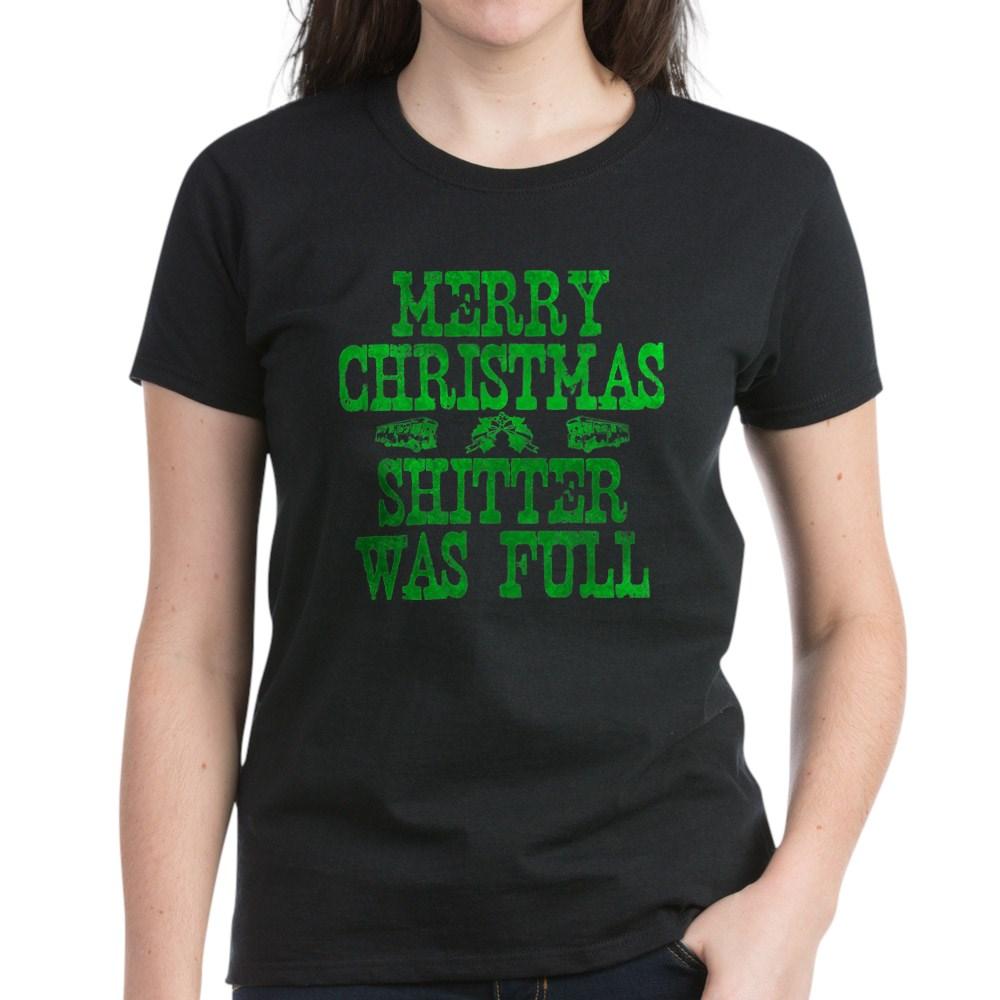 Merry Christmas. Shitter Was Full Women's Dark T-Shirt