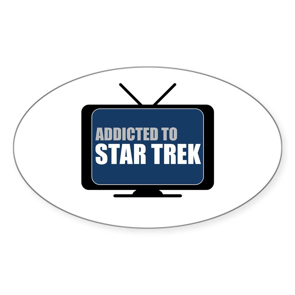 Addicted to Star Trek Oval Sticker