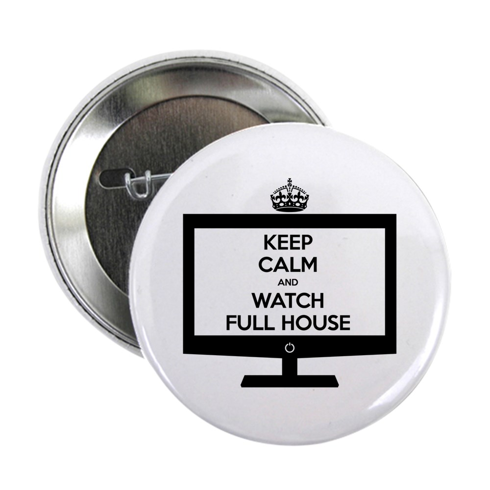 Keep Calm and Watch Full House 2.25
