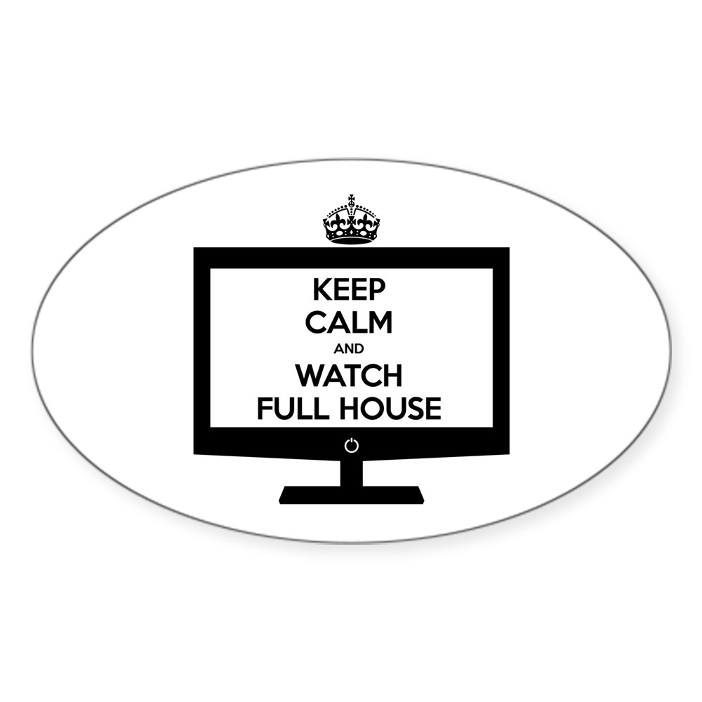 Keep Calm and Watch Full House Oval Sticker