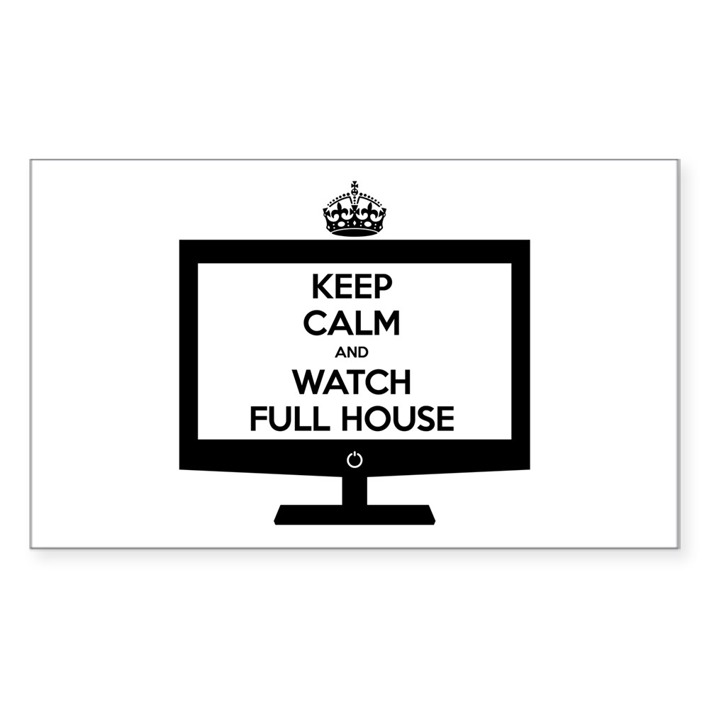Keep Calm and Watch Full House Rectangle Sticker
