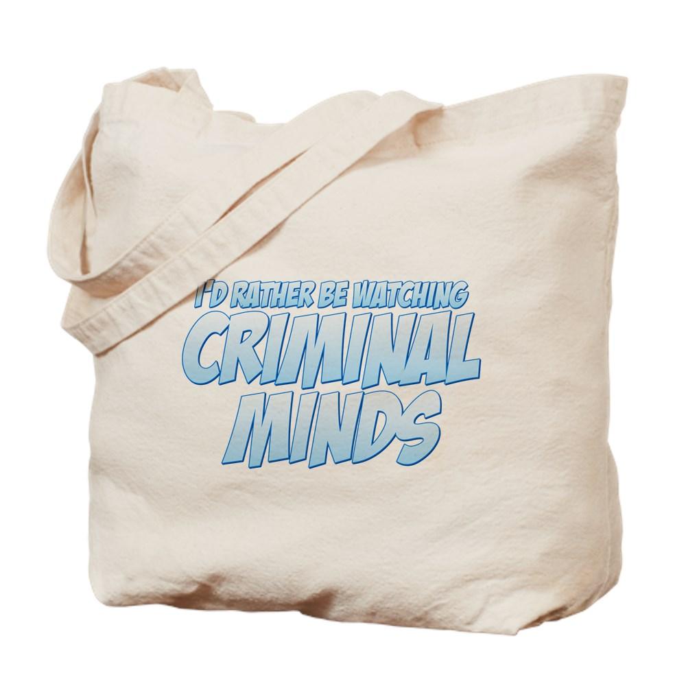 I'd Rather Be Watching Criminal Minds Tote Bag