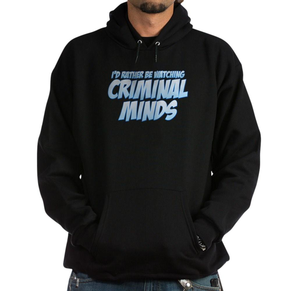 I'd Rather Be Watching Criminal Minds Dark Hoodie