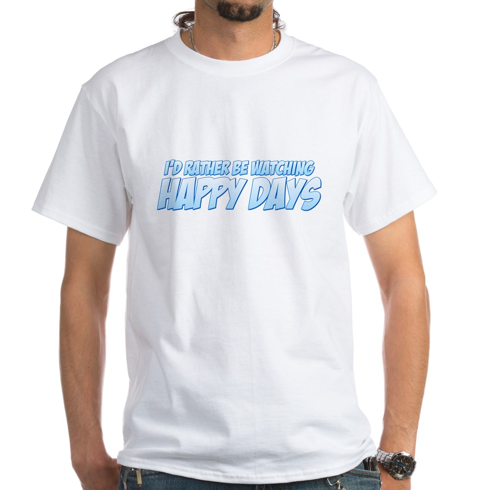 I'd Rather Be Watching Happy Days White T-Shirt