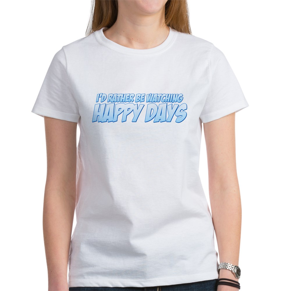 I'd Rather Be Watching Happy Days Women's T-Shirt