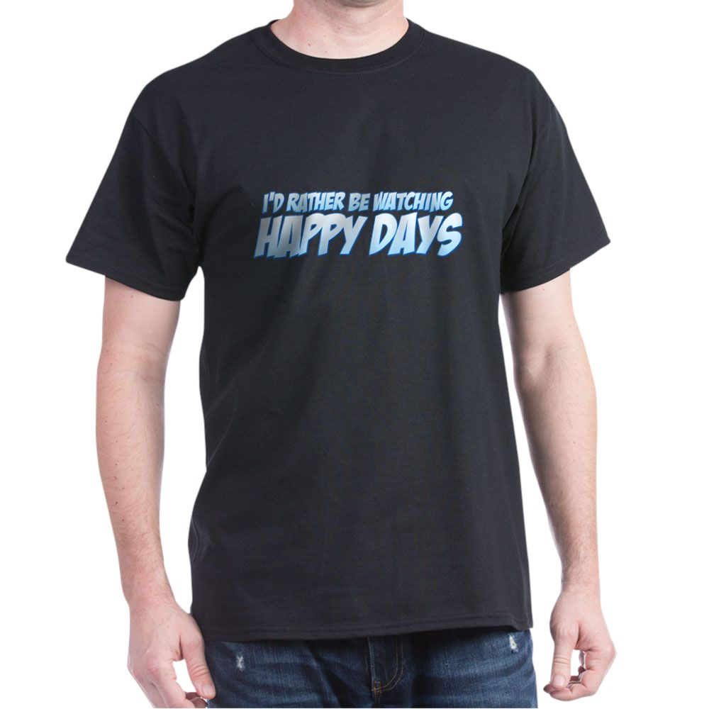 I'd Rather Be Watching Happy Days Dark T-Shirt