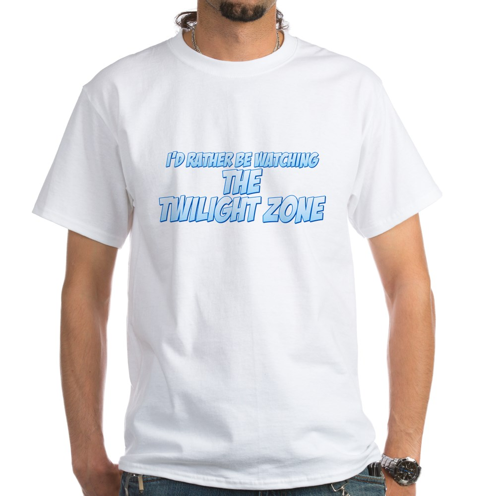 I'd Rather Be Watching The Twilight Zone White T-Shirt