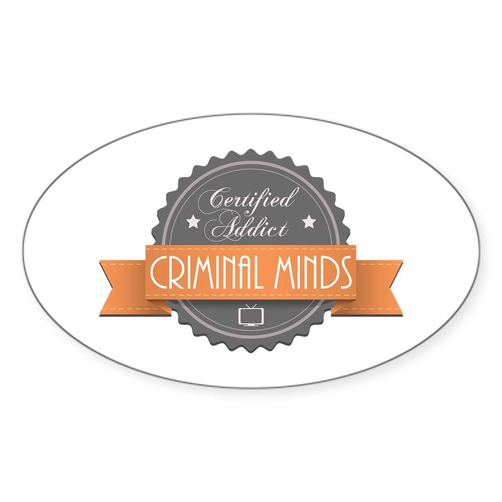 Certified Addict: Criminal Minds Oval Sticker