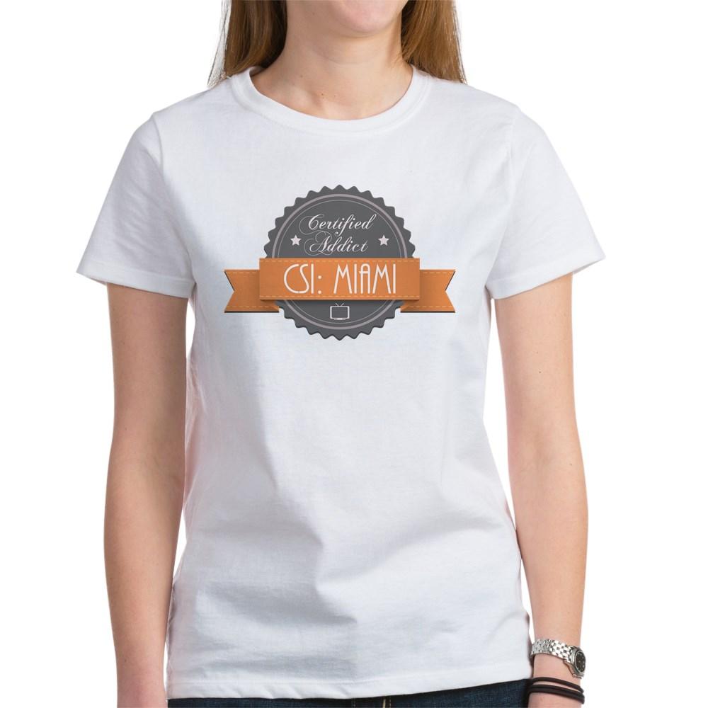 Certified Addict: CSI: Miami Women's T-Shirt
