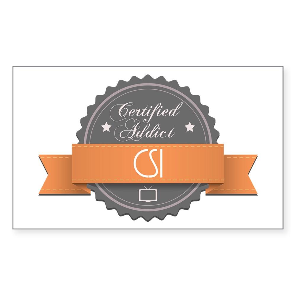 Certified Addict: CSI Rectangle Sticker