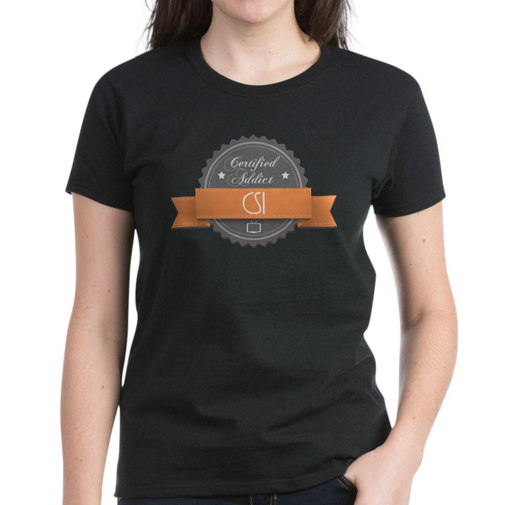 Certified Addict: CSI Women's Dark T-Shirt