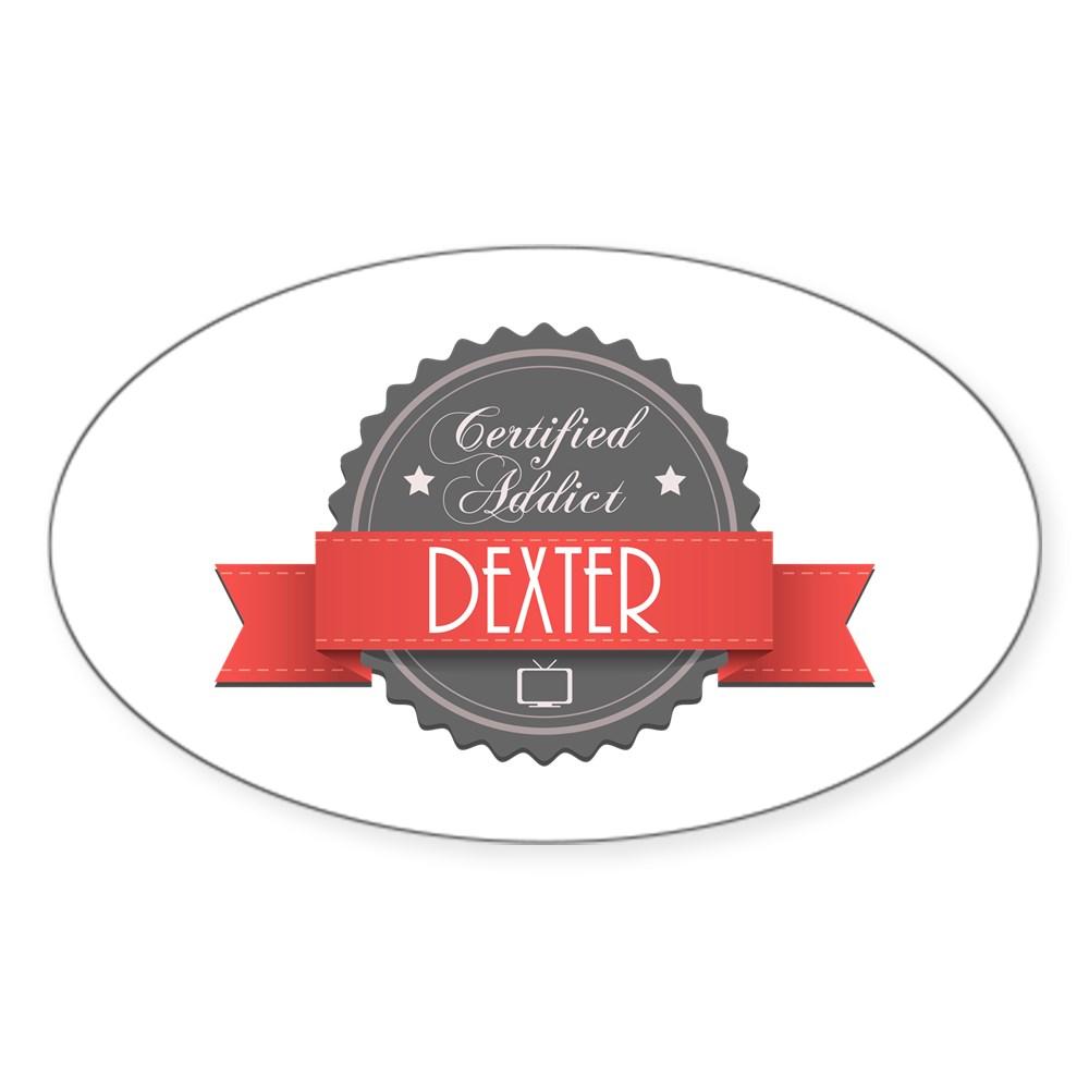 Certified Addict: Dexter Oval Sticker