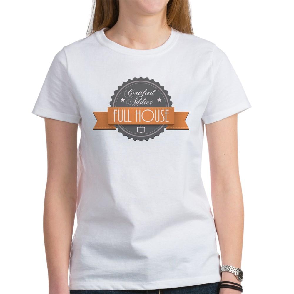 Certified Addict: Full House Women's T-Shirt