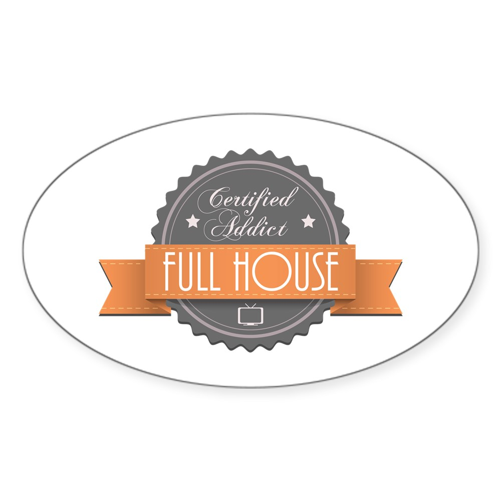 Certified Addict: Full House Oval Sticker