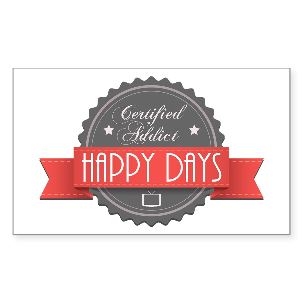 Certified Addict: Happy Days Rectangle Sticker