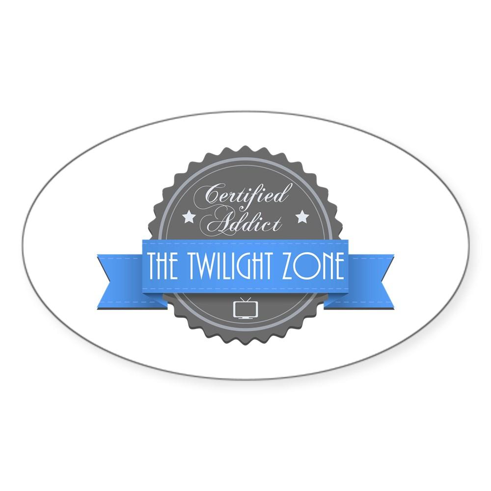Certified Addict: The Twilight Zone Oval Sticker