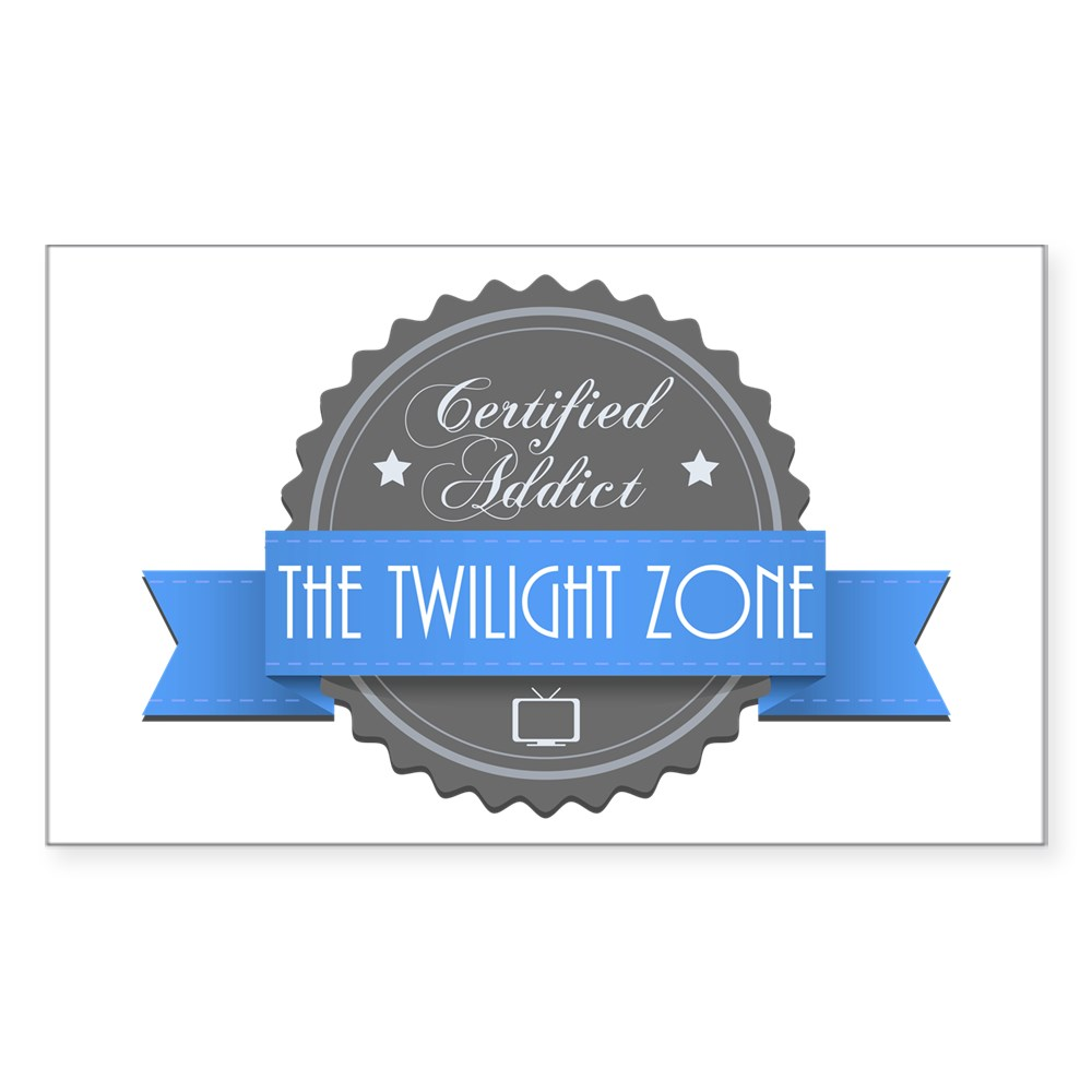 Certified Addict: The Twilight Zone Rectangle Sticker