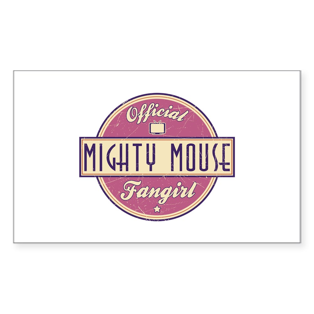 Official Mighty Mouse Fangirl Rectangle Sticker