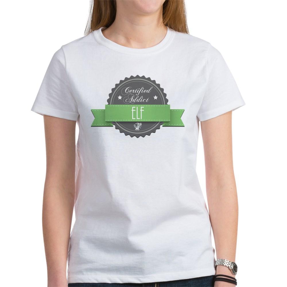 Certified Addict: Elf  Women's T-Shirt