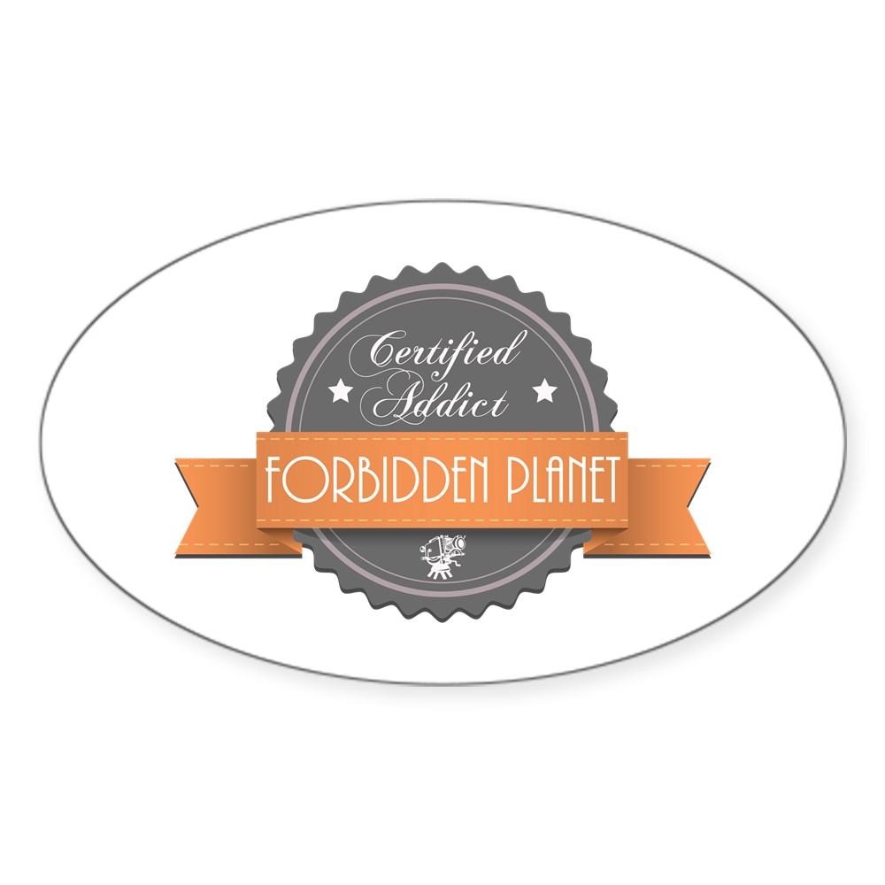 Certified Addict: Forbidden Planet Oval Sticker